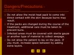 dangers precautions 1 moist heat packs