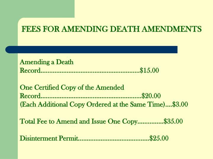 FEES FOR AMENDING DEATH AMENDMENTS