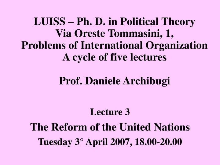 Lecture 3 the reform of the united nations tuesday 3 april 2007 18 00 20 00