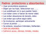 padres protectores y absorbentes