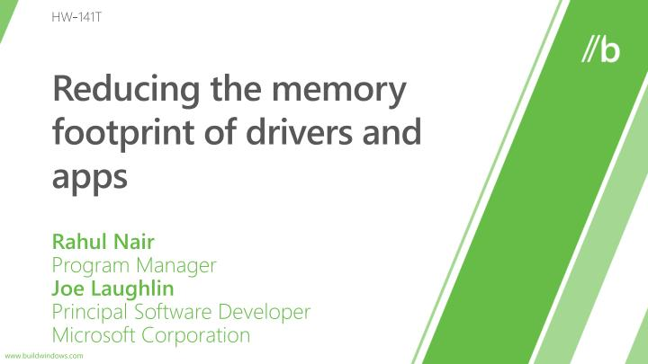 reducing the memory footprint of drivers and apps n.