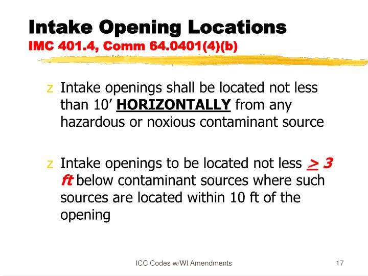 Intake openings shall be located not less than 10'