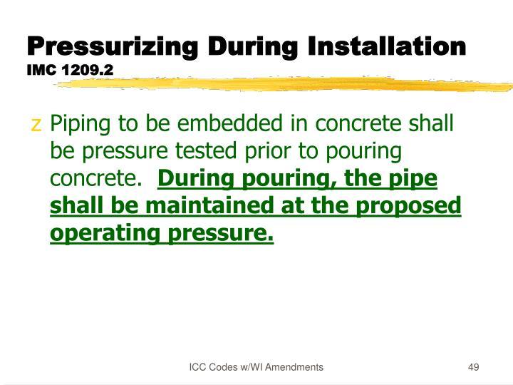 Pressurizing During Installation