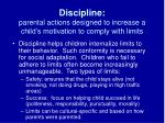 discipline parental actions designed to increase a child s motivation to comply with limits