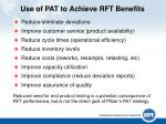 use of pat to achieve rft benefits