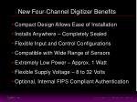 new four channel digitizer benefits