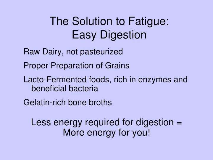 The Solution to Fatigue: