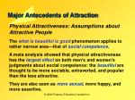 major antecedents of attraction20