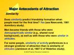 major antecedents of attraction6