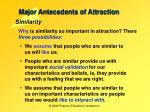 major antecedents of attraction7