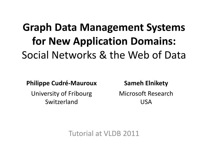 graph data management systems for new application domains social networks the web of data n.