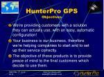 hunterpro gps objectives