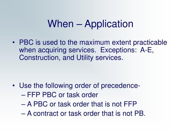 When – Application