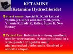 ketamine ketamine hydrochloride