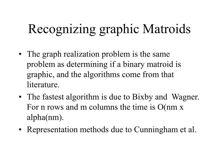 Recognizing graphic Matroids