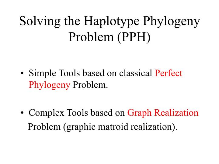 Solving the Haplotype Phylogeny Problem (PPH)