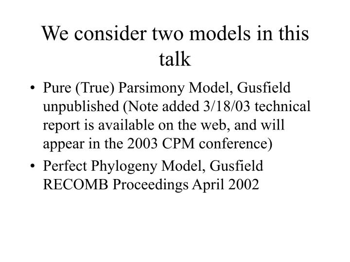We consider two models in this talk