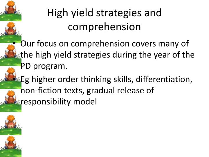 High yield strategies and comprehension