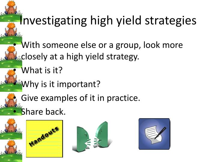 Investigating high yield strategies