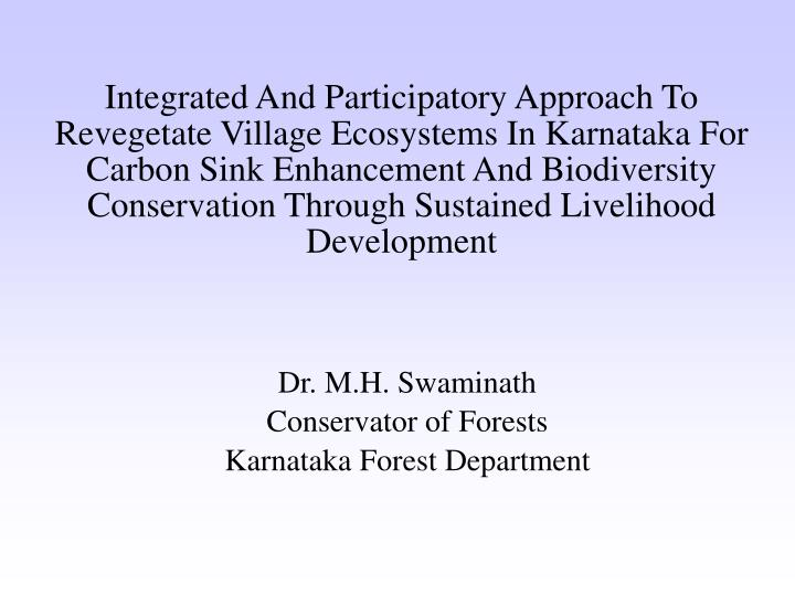 dr m h swaminath conservator of forests karnataka forest department n.