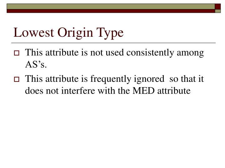 Lowest Origin Type