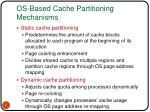 os based cache partitioning mechanisms
