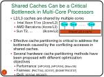 shared caches can be a critical bottleneck in multi core processors
