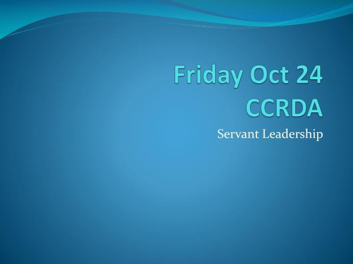 friday oct 24 ccrda n.