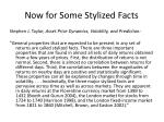 now for some stylized facts