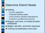 determine district needs