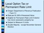local option tax or permanent rate limit