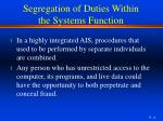 segregation of duties within the systems function