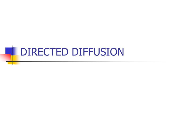 directed diffusion n.