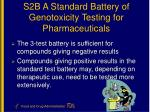 s2b a standard battery of genotoxicity testing for pharmaceuticals