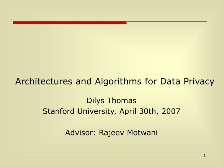 architectures and algorithms for data privacy n.