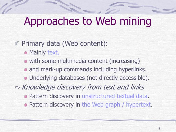 Approaches to Web mining
