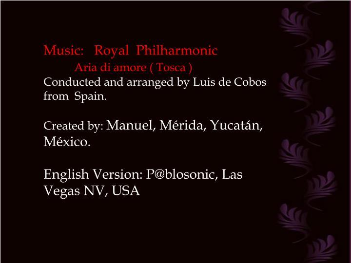 Music:   Royal  Philharmonic
