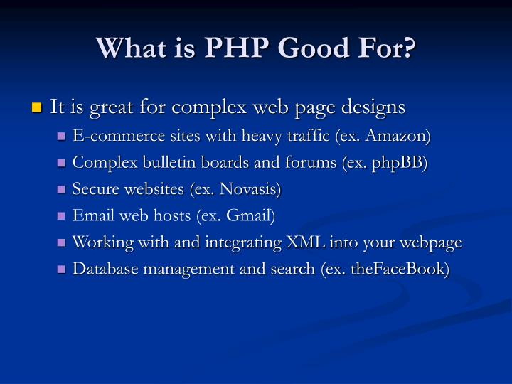 What is PHP Good For?