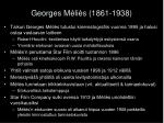 georges m li s 1861 1938