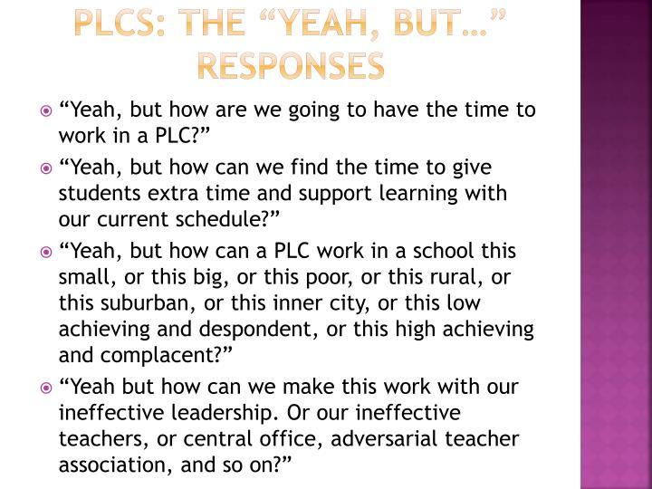 "PLCs: The ""yeah, but…"" responses"
