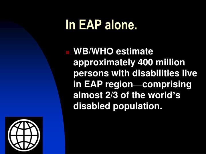 In EAP alone.