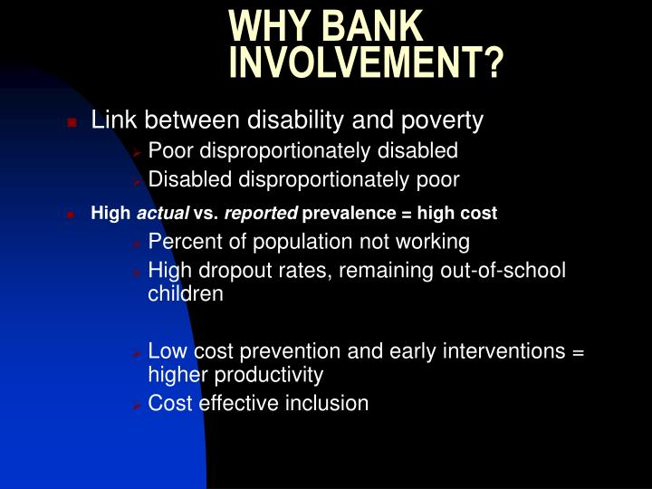 WHY BANK INVOLVEMENT?