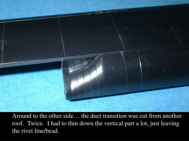 Around to the other side… the duct transition was cut from another
