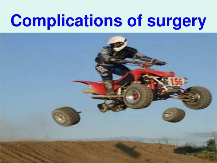 Complications of surgery