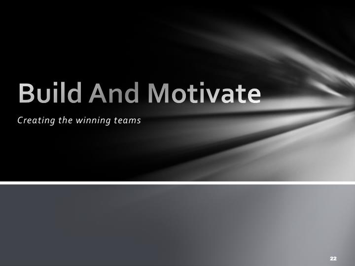 Build And Motivate