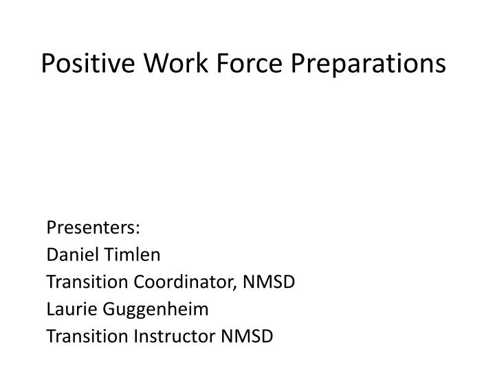 Positive work force preparations