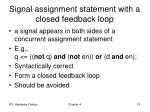 signal assignment statement with a closed feedback loop