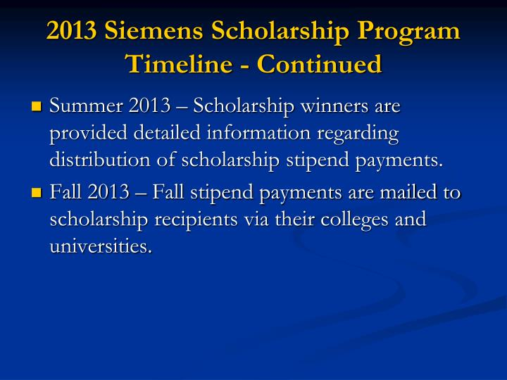 2013 Siemens Scholarship Program Timeline - Continued