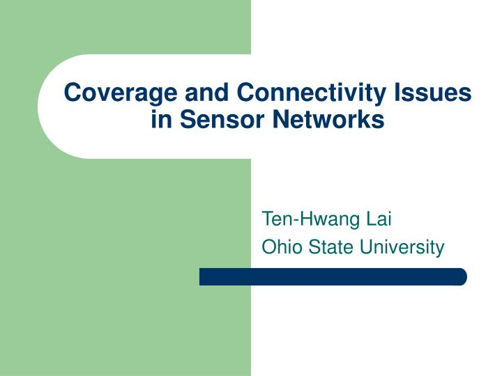 coverage and connectivity issues in sensor networks n.