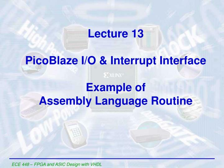 lecture 13 picoblaze i o interrupt interface example of assembly language routine n.
